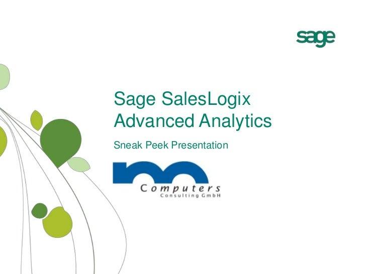 Sage SalesLogixAdvanced AnalyticsSneak Peek Presentation<br />