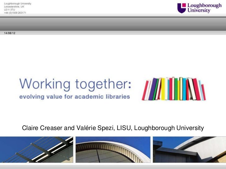 14/08/12           Claire Creaser and Valérie Spezi, LISU, Loughborough University