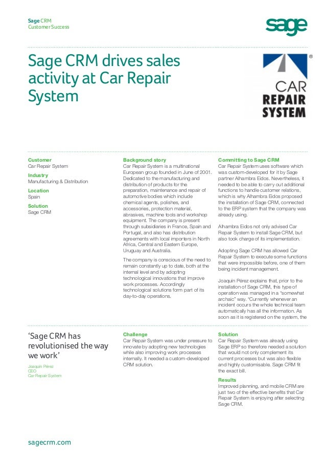 Sage CRM drives sales activity at Car Repair System Sage CRM Customer Success Committing to Sage CRM Car Repair System use...