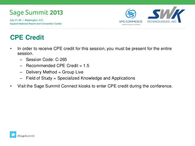 CPE Credit • In order to receive CPE credit for this session, you must be present for the entire session. – Session Code: ...