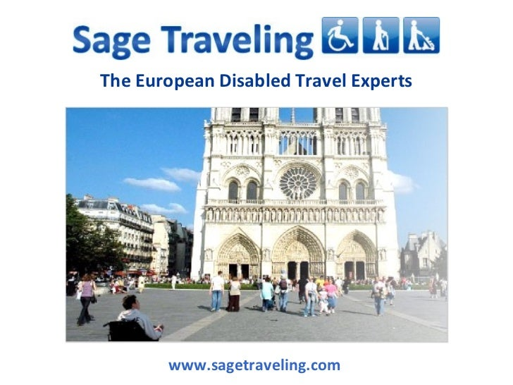 The European Disabled Travel Experts www.sagetraveling.com