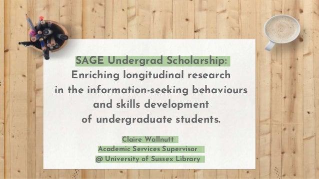 SAGE Undergrad Scholarship: Enriching longitudinal research in the information-seeking behaviours and skills development o...