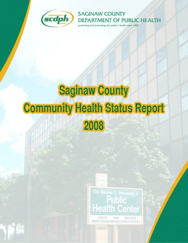 SAGINAW COUNTY DEPARTMENT OF PUBLIC HEALTH protecting and promoting the public's health since 1928 Saginaw County Communit...