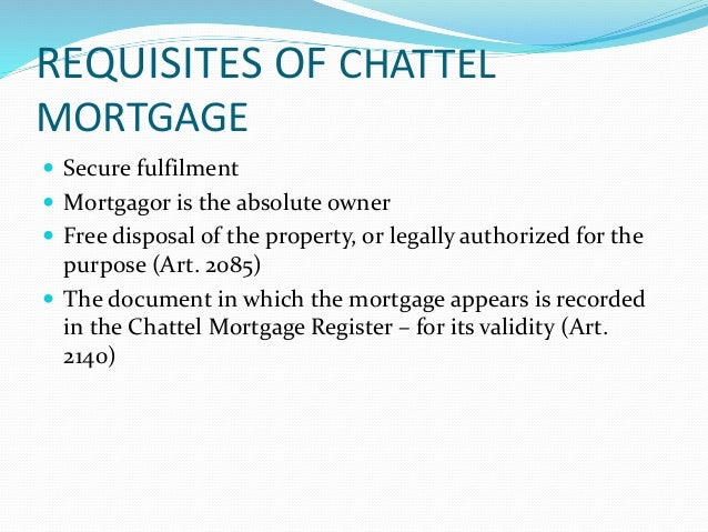 chattel mortgage mortgagor De paul law review volume ix spring-summer 1960 number 2 chattel mortgages in illinois v secured transactions under the uniform commercial code.