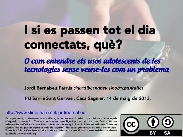 I si es passen tot el diaconnectats, què?Jordi Bernabeu Farrús @jordibernabeu @sobrepantallesO com entendre els usos adole...