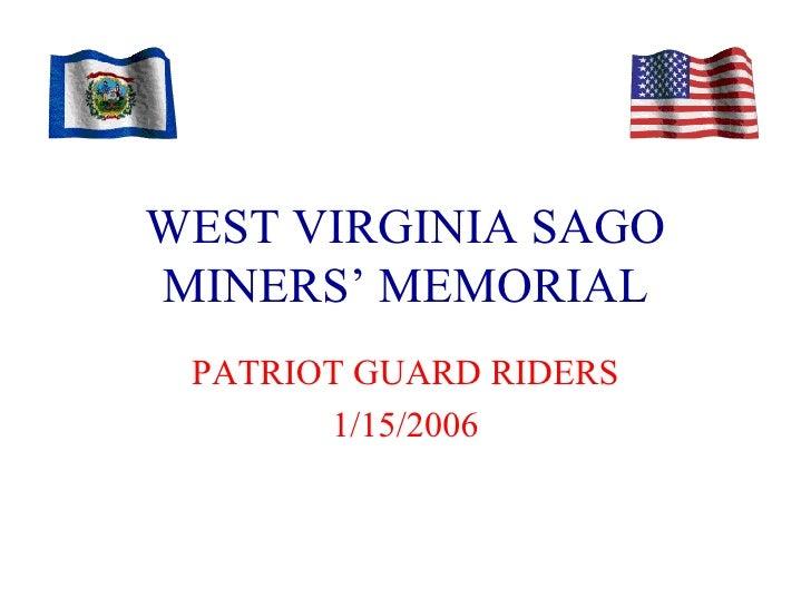 WEST VIRGINIA SAGO MINERS' MEMORIAL PATRIOT GUARD RIDERS 1/15/2006