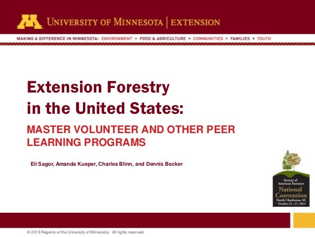 Extension Forestry in the United States: MASTER VOLUNTEER AND OTHER PEER LEARNING PROGRAMS Eli Sagor, Amanda Kueper, Charl...