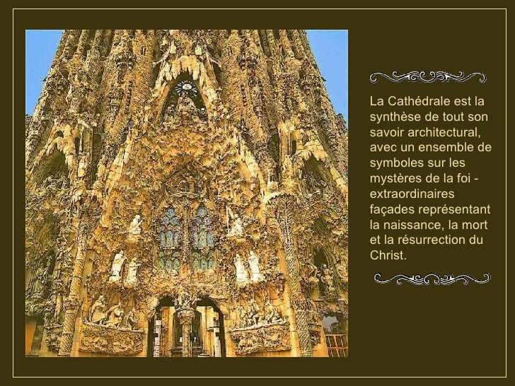 La Cathédrale est la synthèse de tout son savoir architectural, avec un ensemble de symboles sur les mystères de la foi - ...