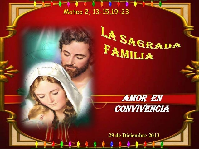 Mateo 2, 13-15,19-23  29 de Diciembre 2013