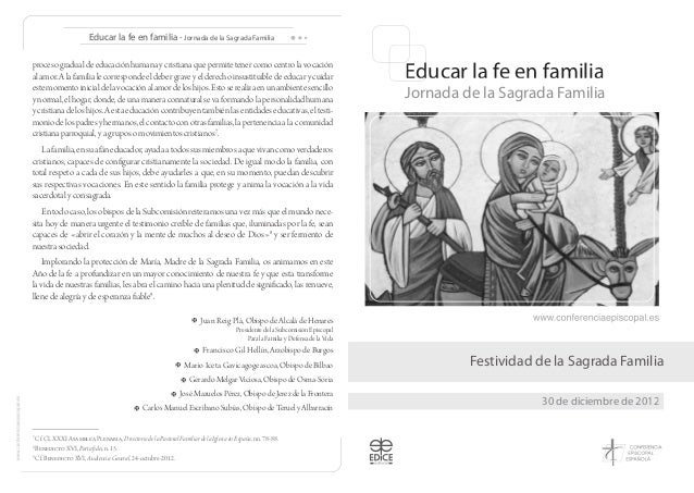 Educar la fe en familia - Jornada de la Sagrada Familiaproceso gradual de educación humana y cristiana que permite tener c...