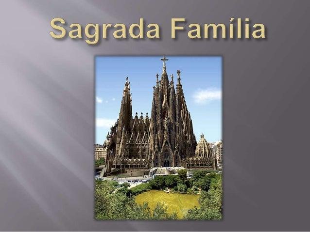  Iniciada em 1882 por Francisco de Paula Villar;  Gaudí foi encarregado, aos 31 anos a continuar a obra;  Desejava term...