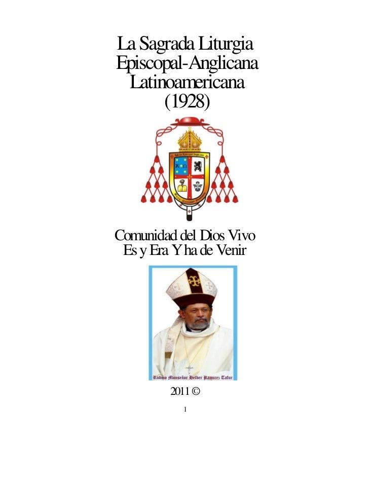 La Sagrada Liturgia Episcopal-Anglicana  Latinoamericana       (1928)     Comunidad del Dios Vivo  Es y Era Y ha de Venir ...