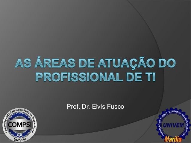 Prof. Dr. Elvis Fusco