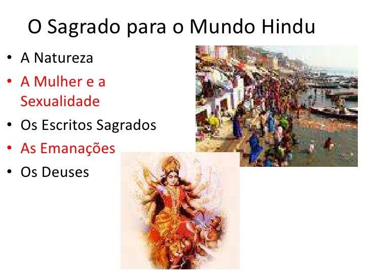 O Sagrado para o Mundo Hindu<br />A Natureza<br />A Mulher e a Sexualidade<br />Os Escritos Sagrados<br />As Emanações<br ...