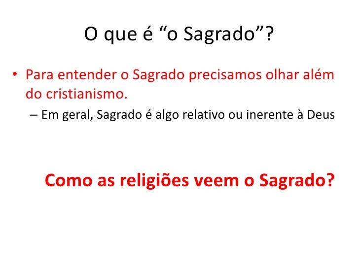 """O que é """"o Sagrado""""?<br />Para entender o Sagrado precisamos olhar além do cristianismo. <br />Em geral, Sagrado é algo re..."""