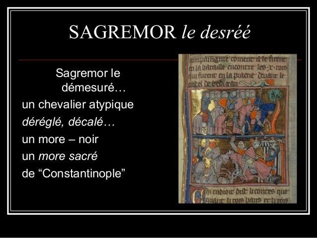 G. Bertin, CENA, Sagremor SAGREMOR le desréé Sagremor le démesuré… un chevalier atypique déréglé, décalé… un more – noir u...