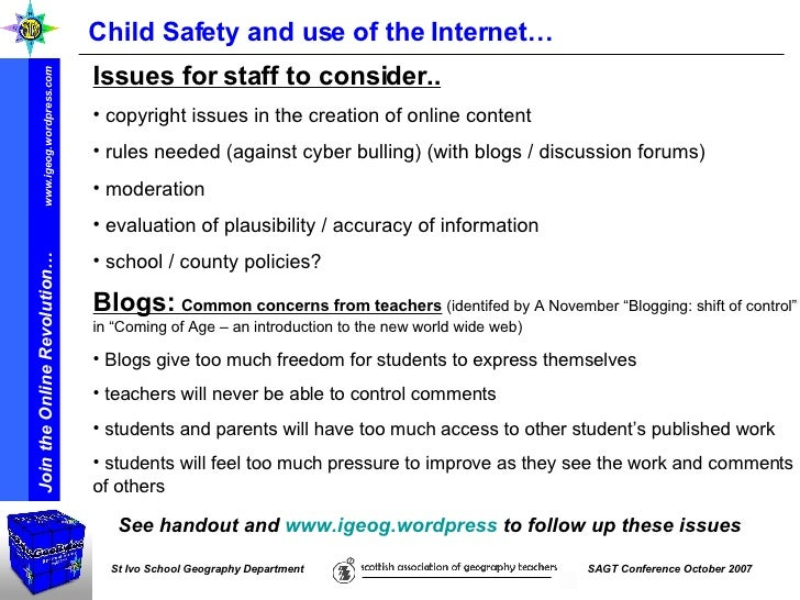 """Child Safety and use of the Internet… <ul><li>Blogs:  Common concerns from teachers   (identifed by A November """"Blogging: ..."""