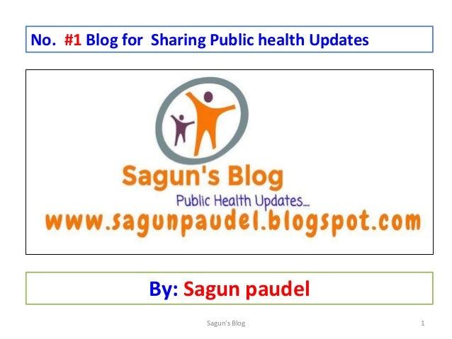 No. #1 Blog for Sharing Public health Updates By: Sagun paudel Sagun's Blog 1