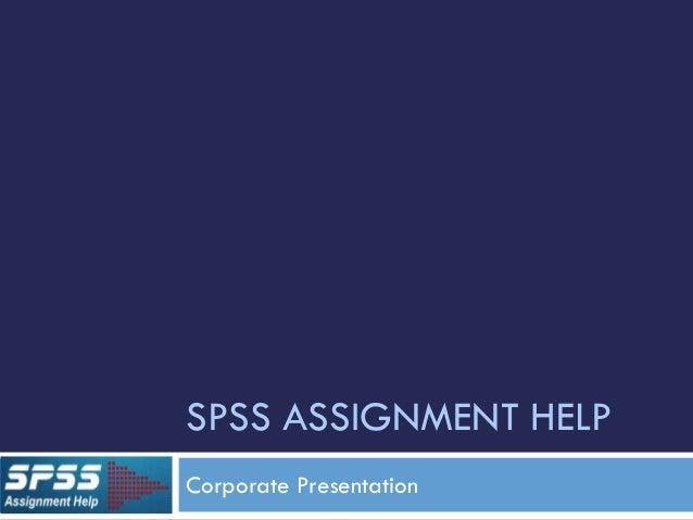SPSS ASSIGNMENT HELP Corporate Presentation