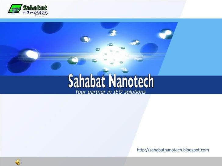 Your partner in IEQ solutions http://sahabatnanotech.blogspot.com Sahabat Nanotech