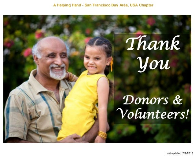 A Helping Hand - San Francisco Bay Area, USA Chapter Thank You Donors & Volunteers! Last updated: 7/9/2013