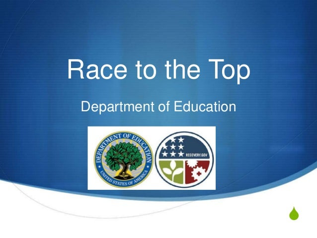Race to the Top Department of Education                           S