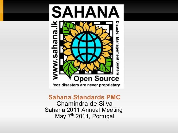 Sahana Standards PMC   Chamindra de SilvaSahana 2011 Annual Meeting   May 7th 2011, Portugal