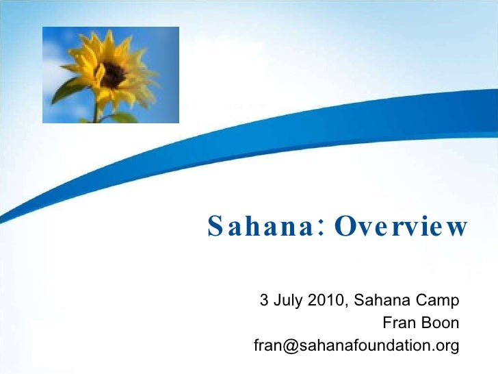 Sahana: Overview 3 July 2010, Sahana Camp Fran Boon [email_address]