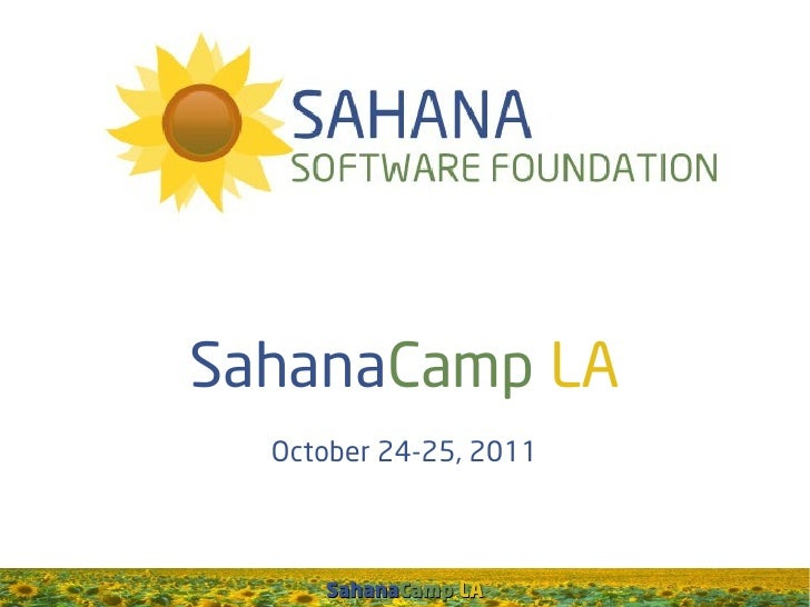 SahanaCamp LA  October 24-25, 2011     SahanaCamp LA