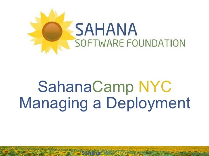SahanaCamp NYCManaging a Deployment       SahanaCamp NYC