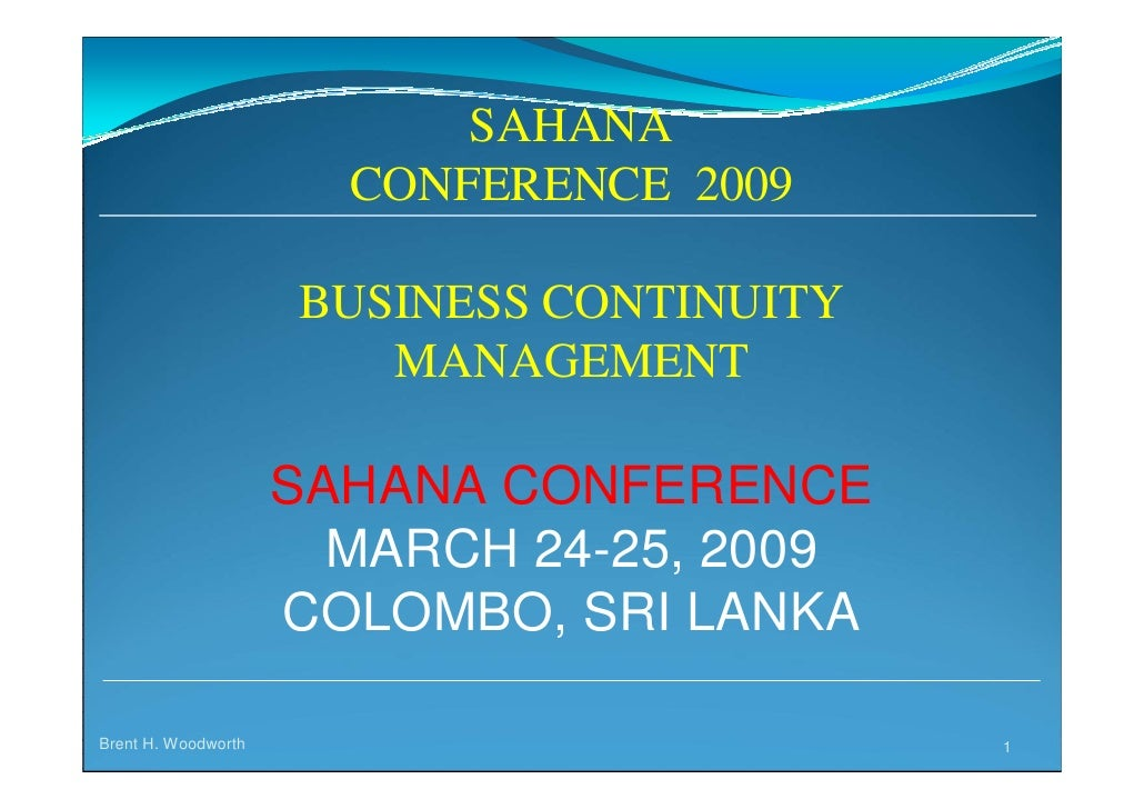 SAHANA                        CONFERENCE 2009                       BUSINESS CONTINUITY                         MANAGEMENT...