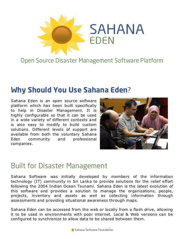 Open Source Disaster Management Software PlatformWhy Should You Use Sahana Eden?Sahana Eden is an open source softwareplat...