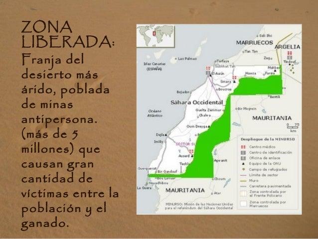 ZONA LIBERADA: Franja del desierto más árido, poblada de minas antipersona. (más de 5 millones) que causan gran cantidad d...
