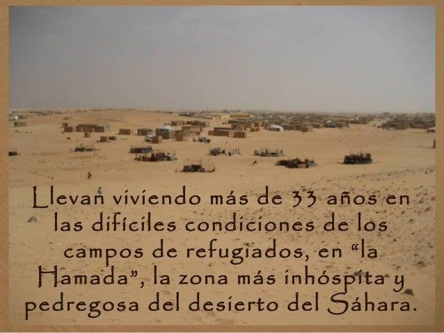 """Llevan viviendo más de 33 años en las difíciles condiciones de los campos de refugiados, en """"la Hamada"""", la zona más inhós..."""
