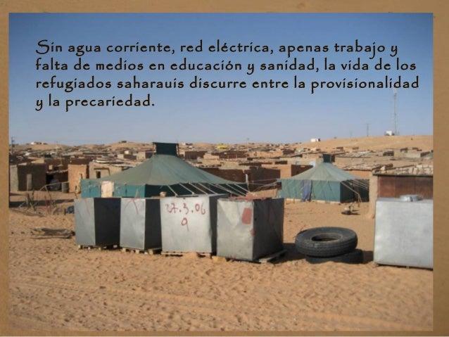 Sin agua corriente, red eléctrica, apenas trabajo y falta de medios en educación y sanidad, la vida de los refugiados saha...