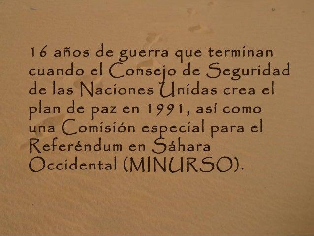 16 años de guerra que terminan cuando el Consejo de Seguridad de las Naciones Unidas crea el plan de paz en 1991, así como...