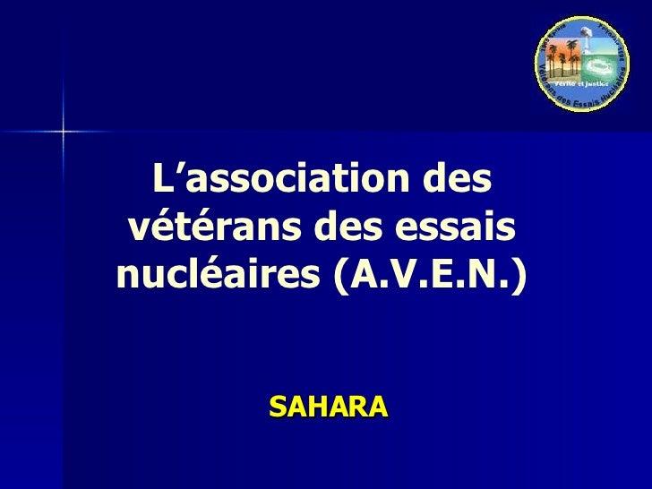 L'association des vétérans des essais nucléaires (A.V.E.N.) SAHARA