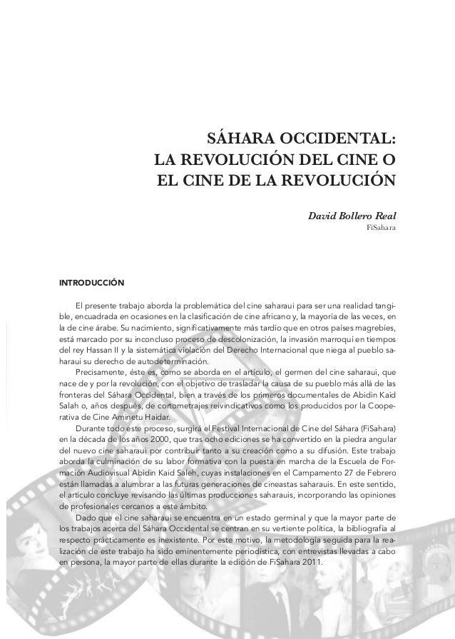 SÁHARA OCCIDENTAL: LA REVOLUCIÓN DEL CINE O EL CINE DE LA REVOLUCIÓN David Bollero Real FiSahara  INTRODUCCIÓN El presente...