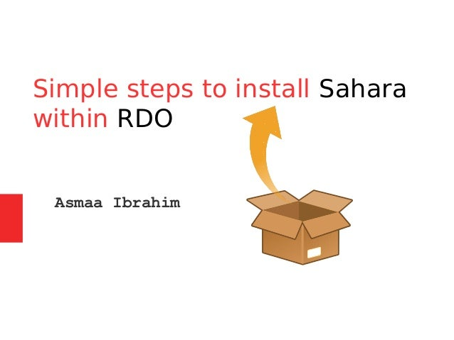 Simple steps to install Sahara within RDO Asmaa Ibrahim