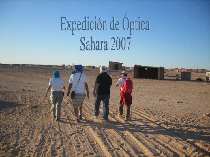 Viaje al Sahara   Del 1 al 8 de Diciembre de 20075 personasMaterial de óptica donadoAviónAsesoramiento por As. Amigos del ...