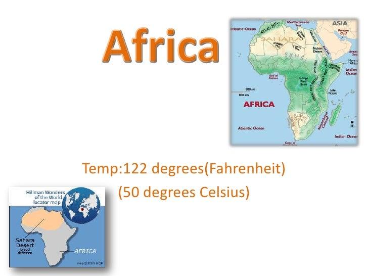 Africa<br />Temp:122 degrees(Fahrenheit)<br />(50 degrees Celsius)<br />