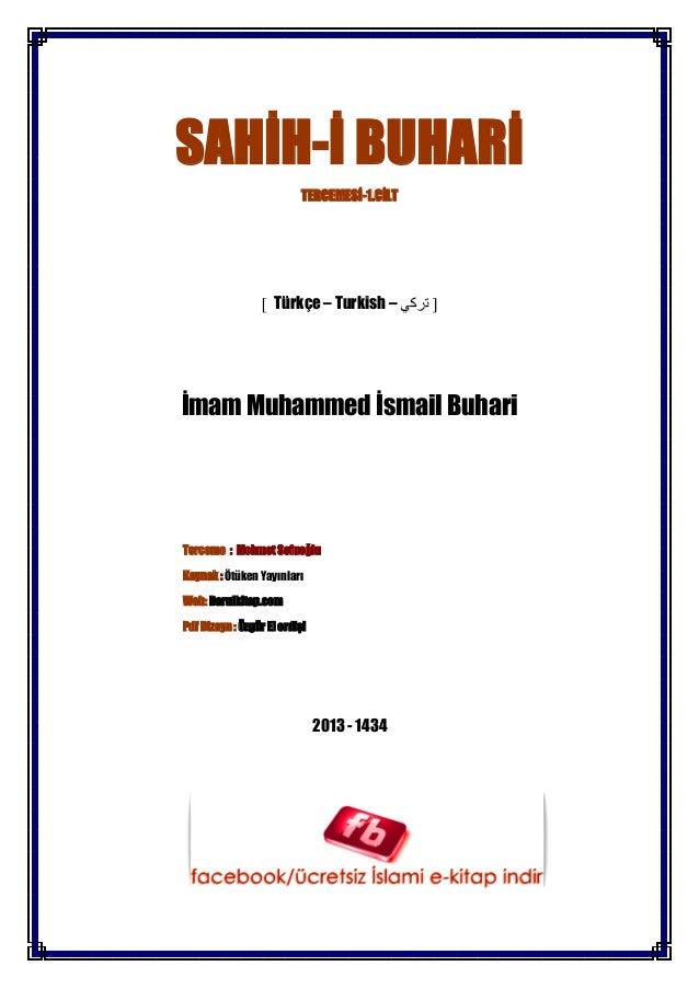 SAHİH-İ BUHARİ TERCEMESİ-1.CİLT Türkçe – Turkish – İmam Muhammed İsmail Buhari Terceme : Mehmet Sofuoğlu Kaynak : Ötüken Y...