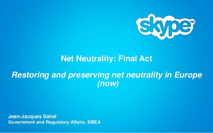 Net Neutrality: Final Act Restoring and preserving net neutrality in Europe                      (now)Jean-Jacques SahelGo...