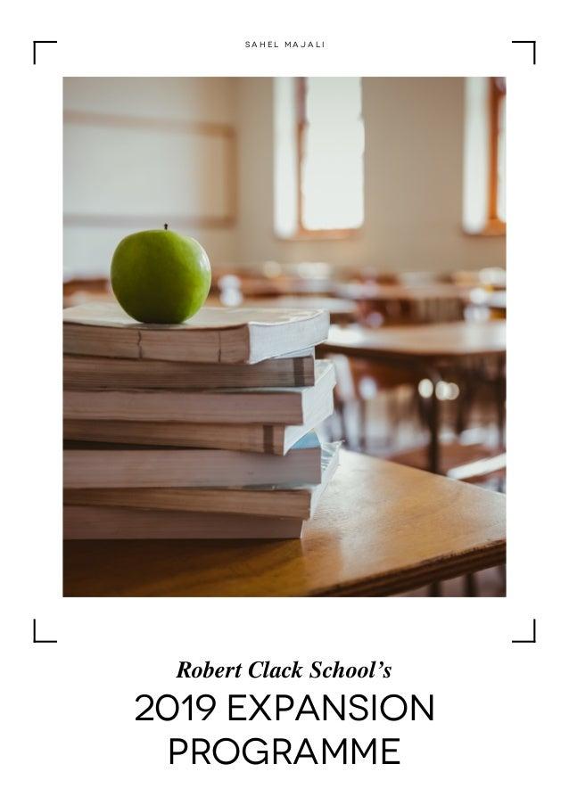 2019 Expansion Programme Robert Clack School's S a h e l M a j a l i