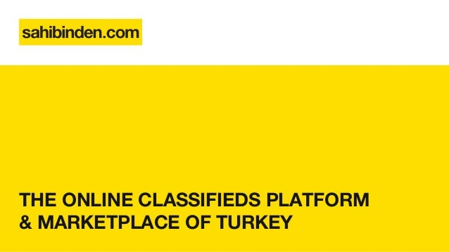 LEADING ONLINE CLASSIFIEDS MARKETPLACE OF TURKEY THE ONLINE CLASSIFIEDS PLATFORM & MARKETPLACE OF TURKEY