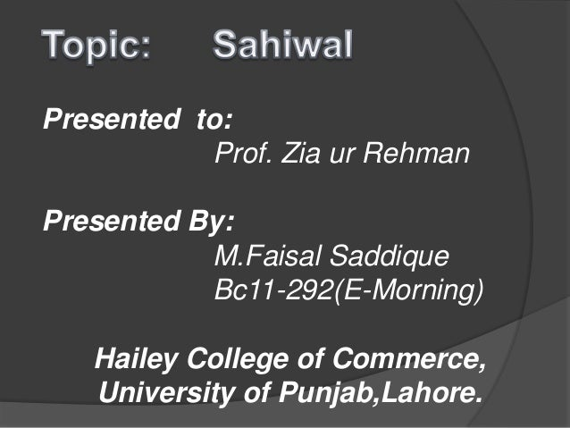 Presented to: Prof. Zia ur Rehman Presented By: M.Faisal Saddique Bc11-292(E-Morning) Hailey College of Commerce, Universi...