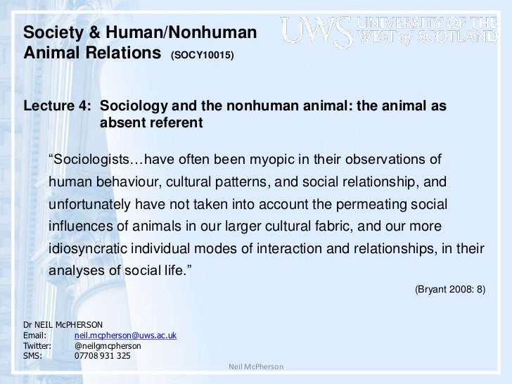 Neil McPherson<br />Society & Human/Nonhuman <br />Animal Relations  (SOCY10015) <br />Lecture 4: Sociology and the nonhum...
