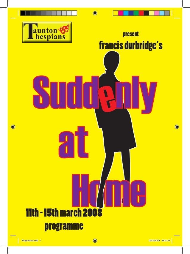 11th-15thmarch2008 programme present francisdurbridge's Programme.indd 1 03/03/2008 23:00:44