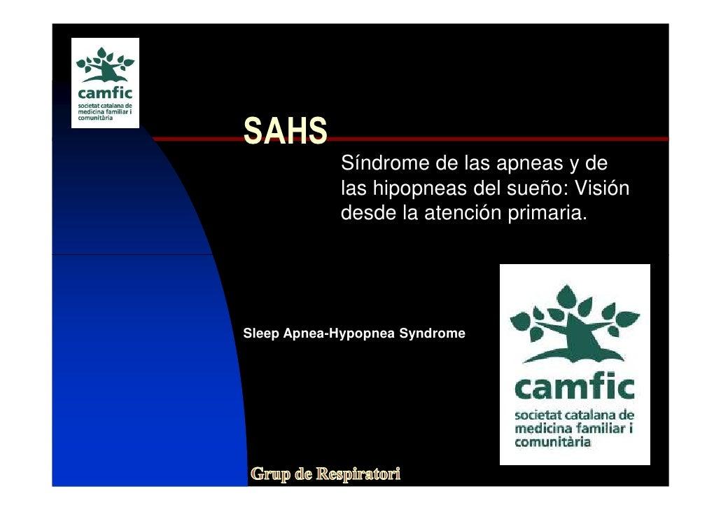 SAHS            Síndrome de las apneas y de            las hipopneas del sueño: Visión            desde la atención primar...