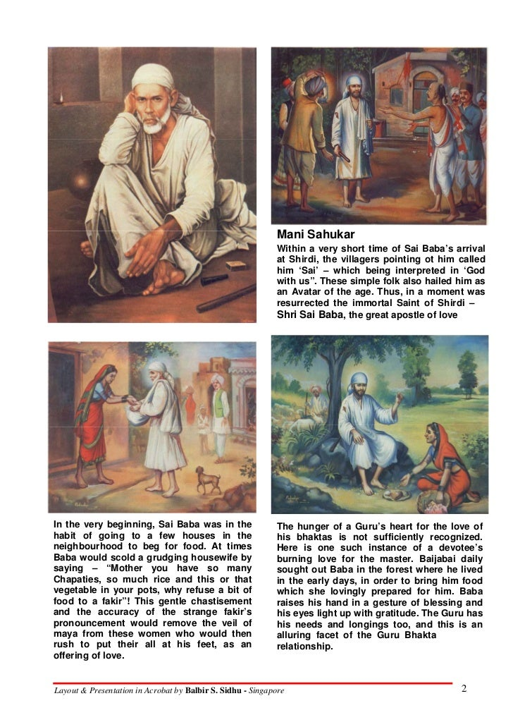 an introduction to the life of sai baba 2009-08-20 sai baba is revered as one of the greatest saints ever seen in india, endowed with unprecedented powers and worshipped as a god  who arrived unannounced in shirdi as a youth and remained there throughout his long life,.